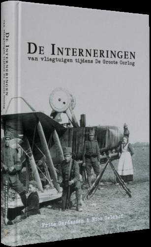 De Interneringen van vliegtuigen tijdens De Groote Oorlog - Frits Gerdessen & Nico Geldhof