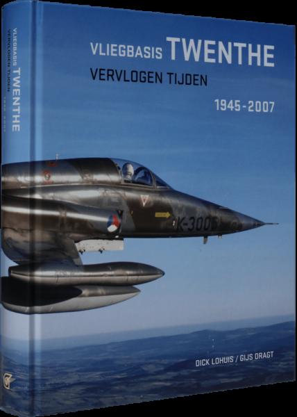 Vliegbasis Twenthe / Vervlogen Tijden - Dick Lohuis/ Gijs Dragt