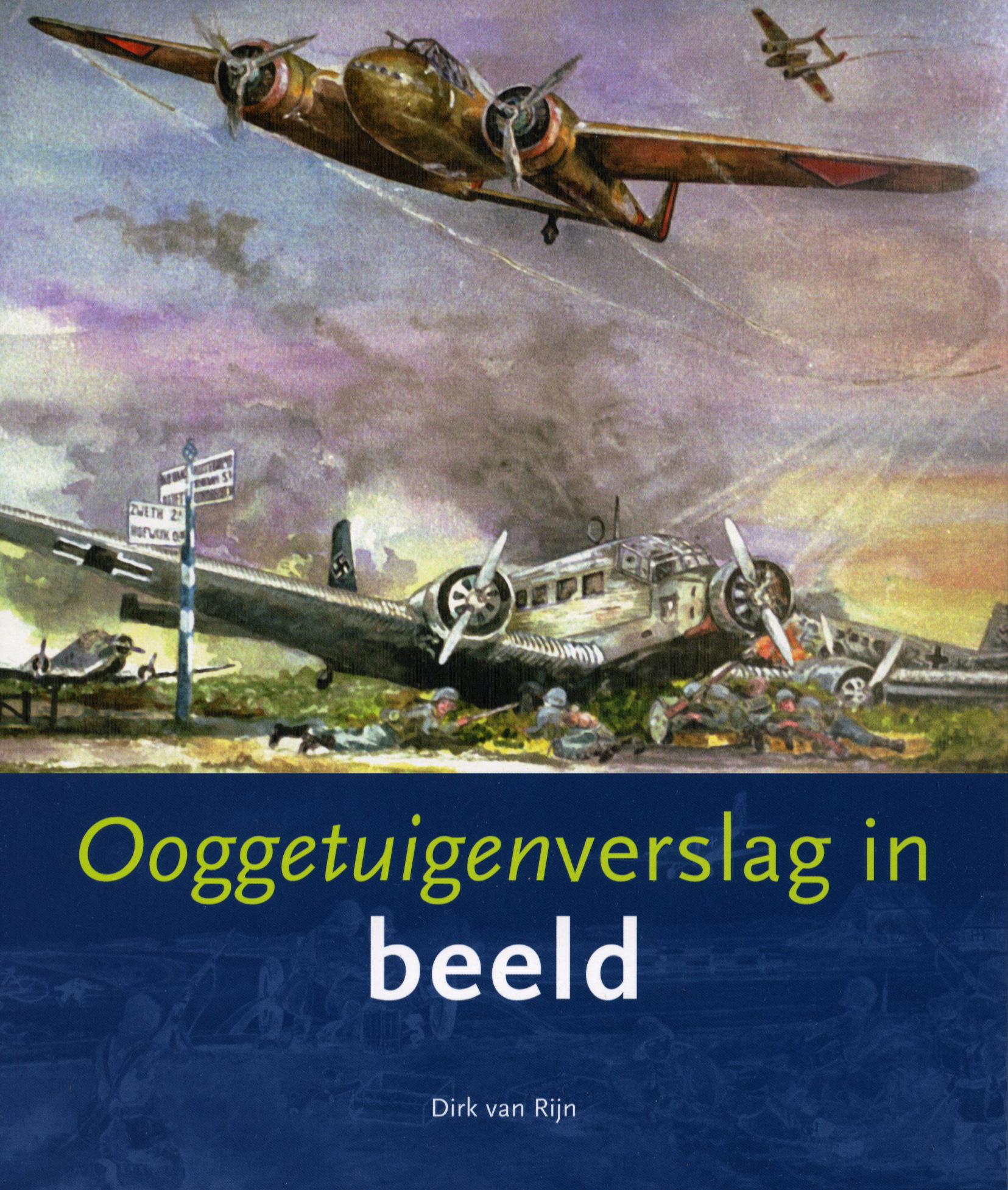 Ooggetuigenverslag in beeld - Dirk van Rijn
